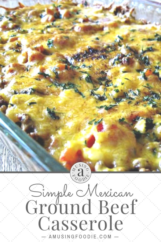 This simple Mexican ground beef casserole is ready to be served from the baking dish.