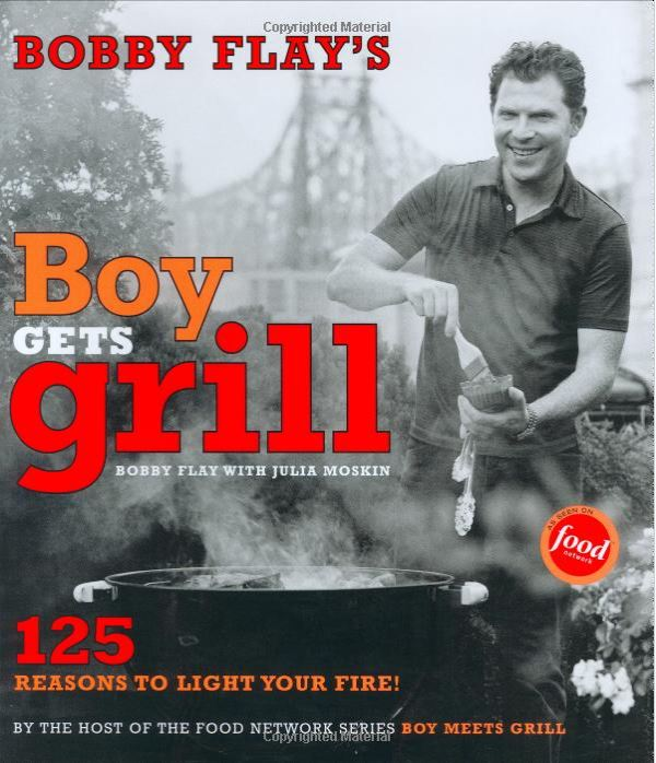 "Bobby Flay's ""Boy Gets Grill"""