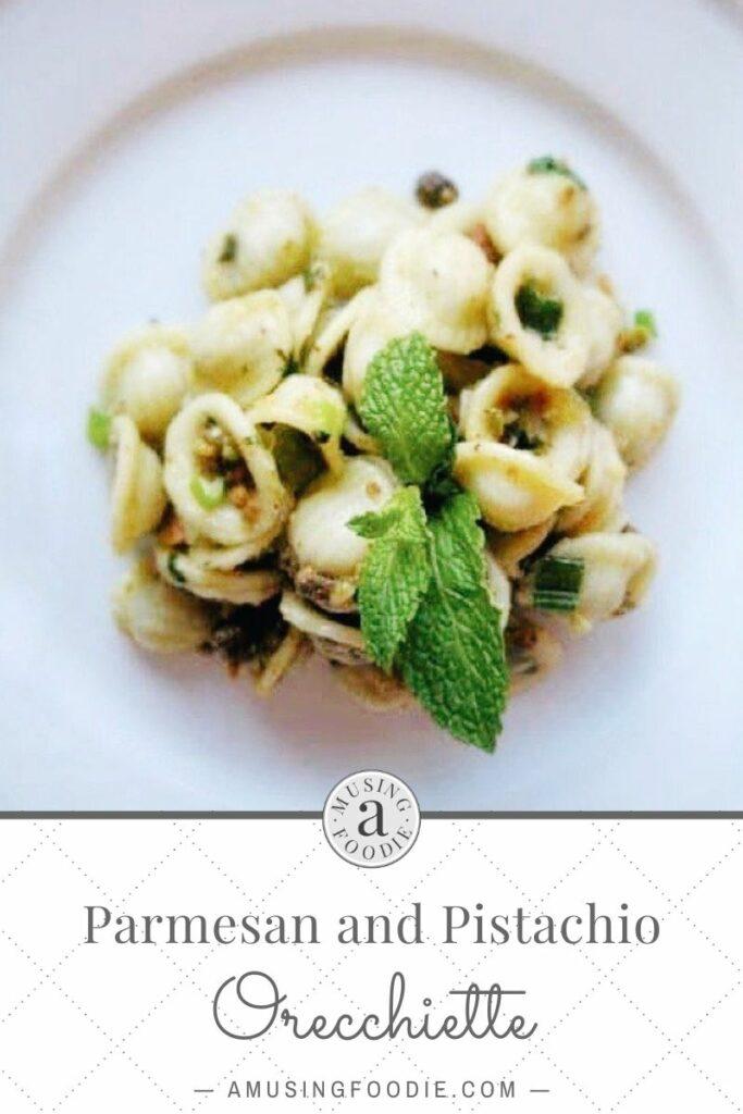 Parmesan Pistachio Orecchiette