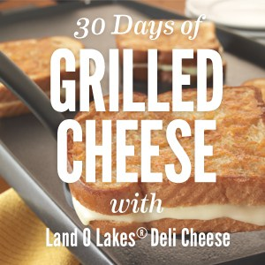 30 Days of Grilled Cheese with Land O'Lakes #ad