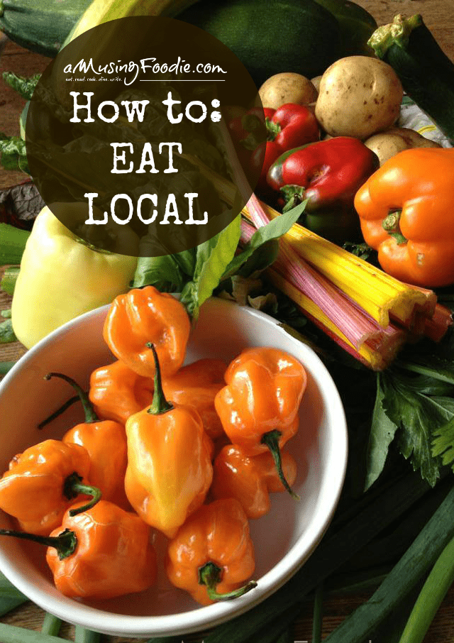 Inspiration and tips so that you can learn how to eat local!
