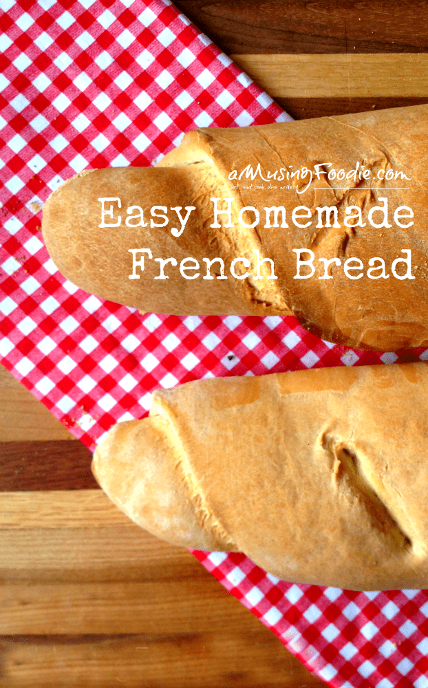How To Make Easy Homemade French Bread