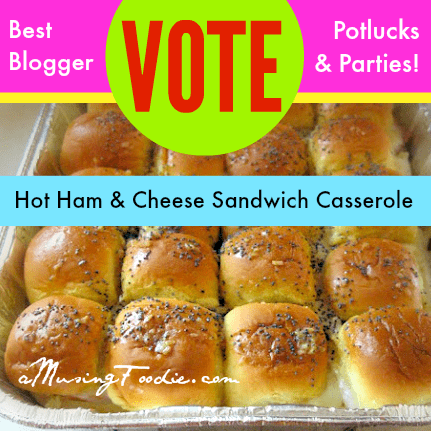 Vote for (a)Musing Foodie - Hot Ham & Cheese Sandwich Casserole
