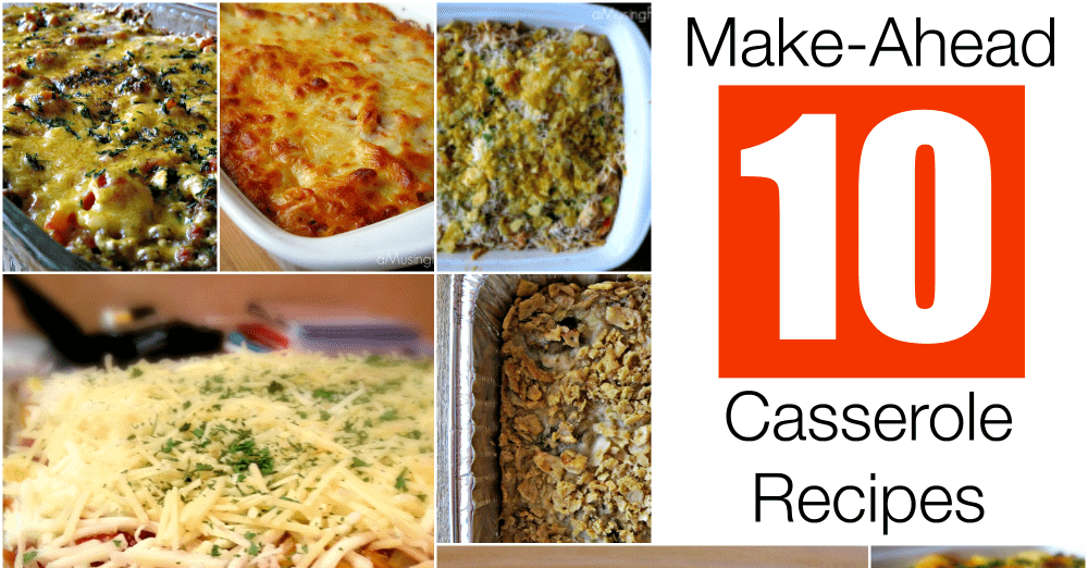 10 Make-Ahead Casserole Recipes