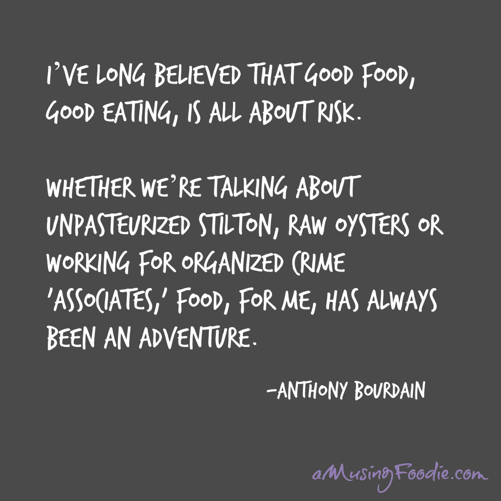 Anthony Bourdain Food Quote