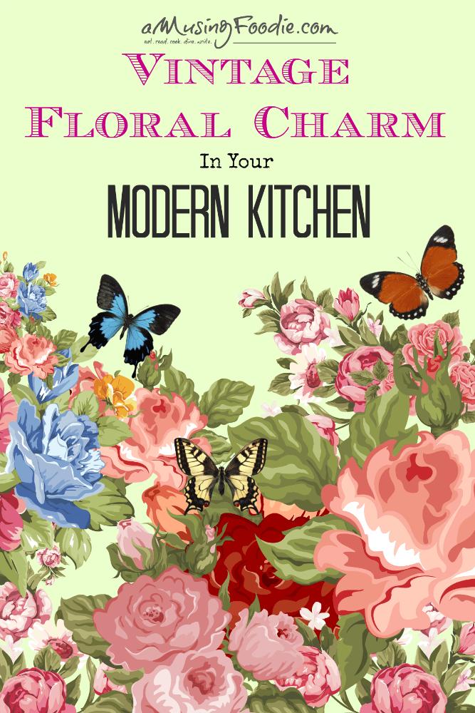Vintage Floral Charm In Your Modern Kitchen