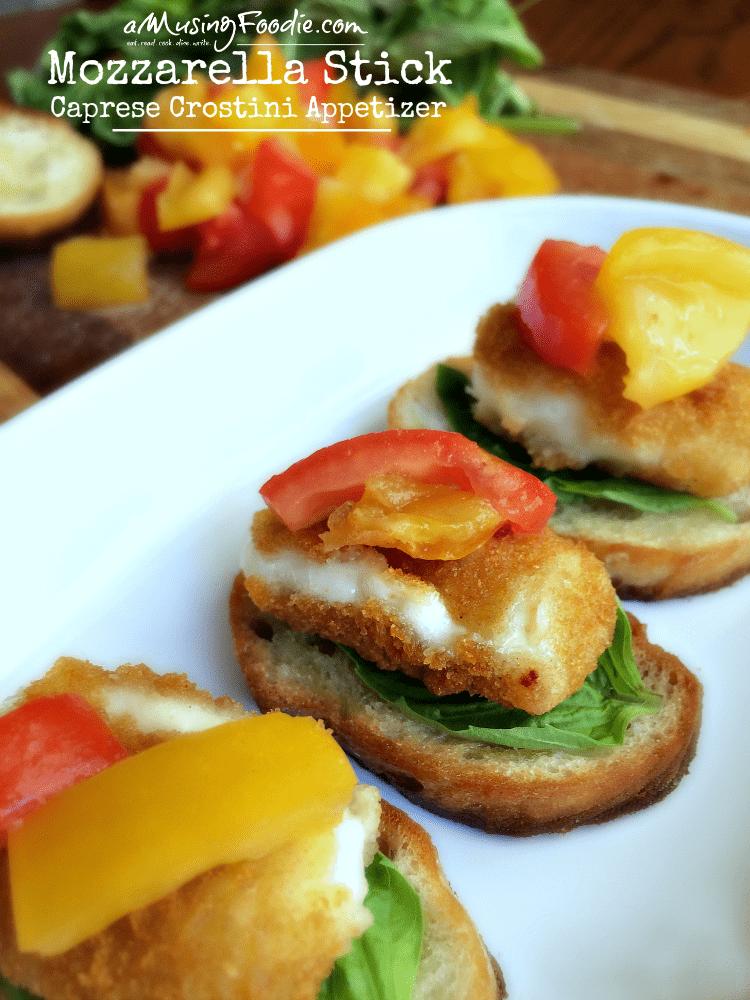 Mozzarella Stick Caprese Crostini Appetizer A Musing Foodie