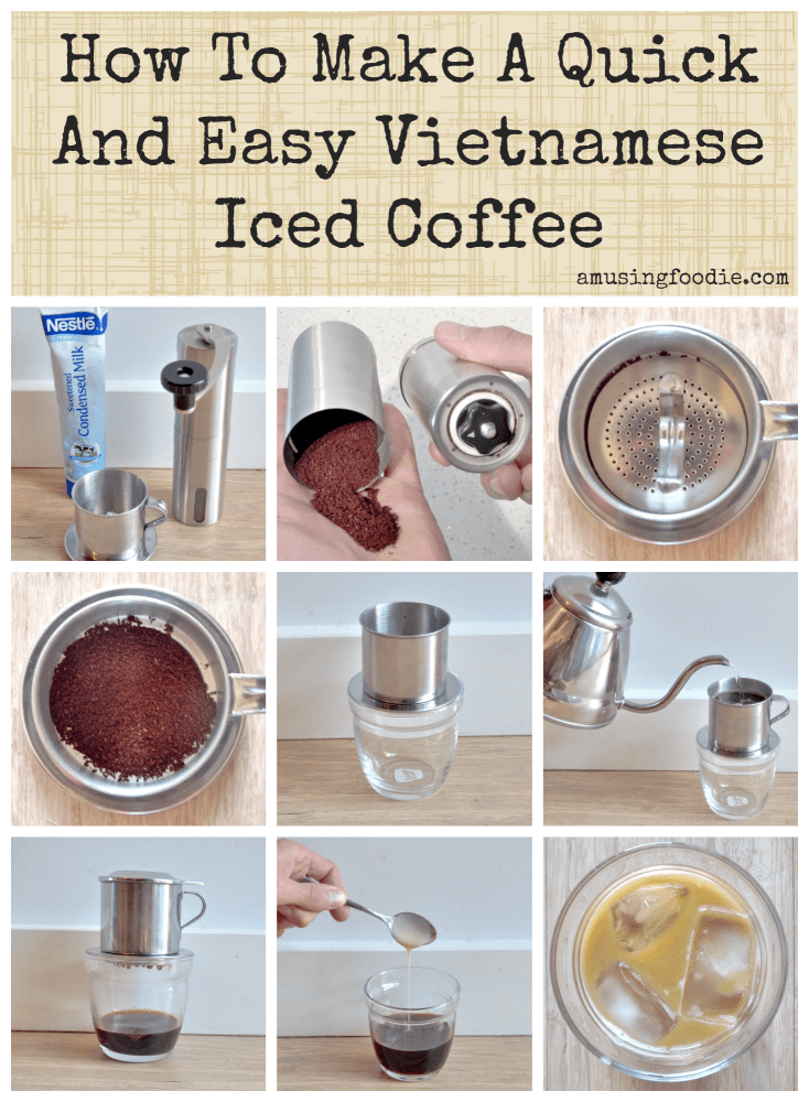 How To Make A Quick And Easy Vietnamese Iced Coffee -- Step By Step!